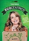 Image de Ecocentrica: Facili consigli per vivere felici aiutando il nostro pianeta (VariaMente) (Italian Edition)