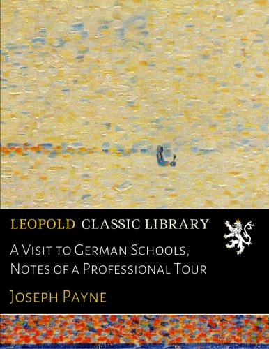 Download A Visit to German Schools, Notes of a Professional Tour ebook