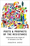 Poets and Prophets of the Resistance: Intellectuals