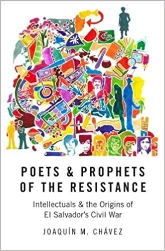 Poets and prophets of the resistance intellectuals and the origins poets and prophets of the resistance intellectuals and the origins of el salvadors civil war 1st edition fandeluxe Images