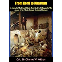 From Korti to Khartum: A Journal of the Desert March from Korti to Gubat, and of the Ascent of the Nile in General Gordon's Steamers [Ill. Ed.]