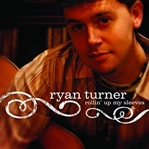 Ryan Turner Ryan Turner Rollin Up My Sleeves Amazon