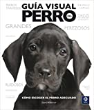 Guia Visual Del Perro, David Alderton, 8497647882