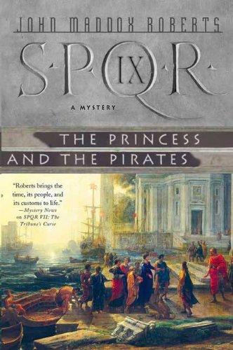 SPQR IX: The Princess and the Pirates: A Mystery (The SPQR Roman Mysteries Book 9)
