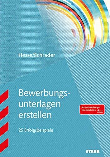 Hesse/Schrader: Bewerbungsunterlagen erstellen Taschenbuch – 18. Mai 2017 Jürgen Hesse Hans-Christian Schrader Stark Verlag 3849026078