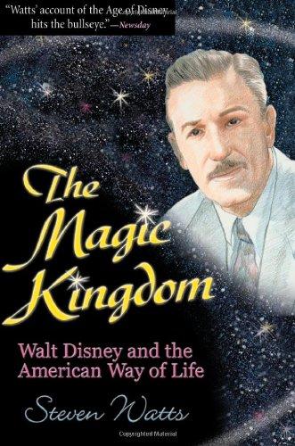The Magic Kingdom: Walt Disney and the American Way of - Kingdom Shops Magic