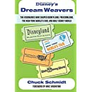 Disney's Dream Weavers: The Visionaries Who Shaped Disneyland, Freedomland, the New York World's Fair, and Walt Disney World