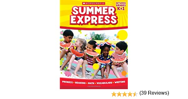 Summer Express Between Kindergarten and First Grade: Scholastic ...