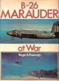 B-26 Marauder at War, Roger Anthony Freeman and Trevor J. Allen, 0684159988