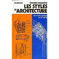 Comment reconnaître les styles en architecture: de la Grèce antique au XXe siècle