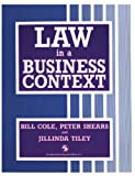 Law in a Business Context, Bill Cole, 0412375206