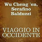 Viaggio in Occidente [Journey to the West]: Prima parte [Part 1]   Wu Cheng 'en,Serafino Balduzzi