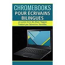 Chromebooks pour écrivains bilingues (French Edition)
