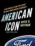 American Icon: Alan Mulally and the Fight to Save Ford Motor Company by Bryce G. Hoffman (2012-06-04)