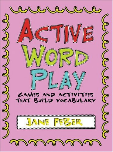Active Word Play: Games and Activities That Build Vocabulary (Maupin House)