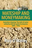 Mateship and Moneymaking, Rory O'Malley, 1483600882