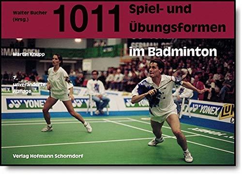 1011 Spiel- und Übungsformen im Badminton Taschenbuch – März 2001 Martin Knupp 3778063162 MAK_GD_9783778063163 Sonstige Sportarten