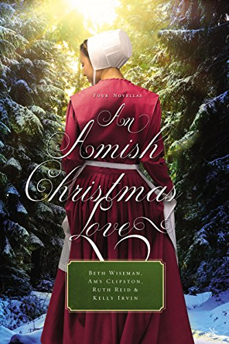 An Amish Christmas Love: Four Novellas by [Wiseman, Beth, Clipston, Amy, Reid, Ruth, Irvin, Kelly]