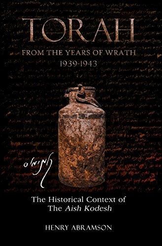 Torah from the Years of Wrath 1939-1943: The Historical Context of the Aish Kodesh
