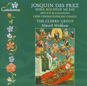 Des Prez: Missa Malheur Me Bat / Motets & Chansons / Liber Generationis Jesu Christi