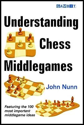 Understanding Chess Middlegames