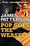 Front cover for the book Pop Goes the Weasel by James Patterson