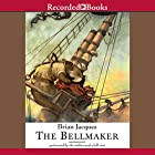 The Bellmaker: Redwall, Book 7 Audiobook by Brian Jacques Narrated by Brian Jacques