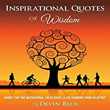 Inspirational Quotes of Wisdom: Words That Are Motivational, Value Based, & Life-Changing from Valueprep Audiobook by Devin Blue Narrated by Yvette Lee
