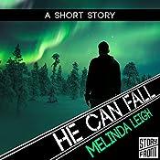 He Can Fall | Melinda Leigh