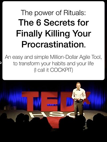 The power of Rituals: The 6 Secrets for Finally Killing Your Procrastination.