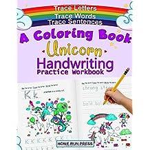 A Coloring Book Handwriting Practice Workbook: Unicorn Book Ages 4-8, Pre K, Kindergarten, 1st Grade Books