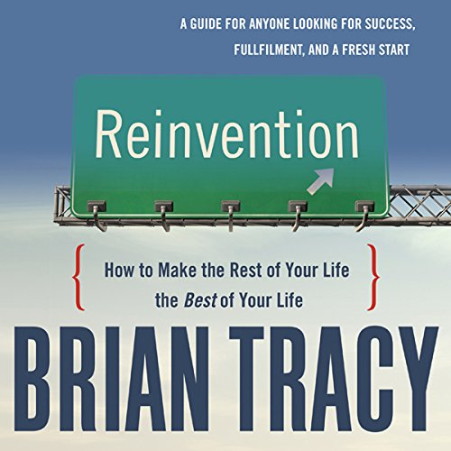 Reinvention: How to Make the Rest of Your Life the Best of Your Life Audiobook [Free Download by Trial] thumbnail