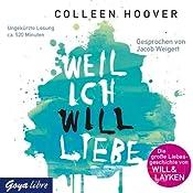 Weil ich Will liebe | Colleen Hoover