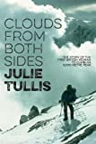 img - for Clouds from Both Sides: The Story of the First British Woman to Climb an 8,000-Metre Peak book / textbook / text book