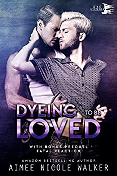 Dyeing to be Loved (Curl Up and Dye Mysteries, #1) by [Walker, Aimee Nicole]
