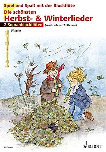 Die schönsten Herbst- und Winterlieder: Sankt Martin, Nikolauslieder und Weihnachtslieder. 1-2 Sopran-Blockflöten. (Spiel und Spaß mit der Blockflöte)