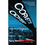 Corvette Odyssey The True Story of One Man's Path to Roadster Redemption