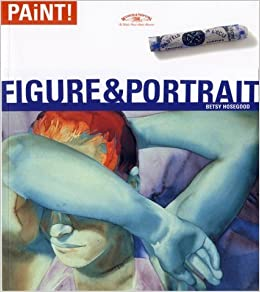 Figure & Portrait (Paint! Series) by Henrietta Hosegood (2000-02-15)