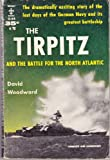 Tirpitz : Pride of the Kriegsmarine, Woodward, David, 1841450499