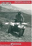 31HP7610 2010 Honda TRX420FA FPA FourTrax Rancher AT ATV Owners Manual