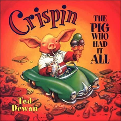 Book Crispin The Pig Who Had It All by Ted Dewan (2001-10-01)