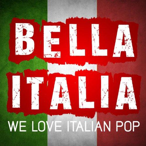 Bella Italia  We Love Italian Pop Songs