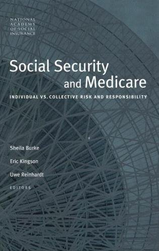Social Security and Medicare: Individual vs. Collective Risk and Responsibility (Conference of the National Academy of Social Insurance)