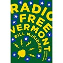 Radio Free Vermont: A Fable of Resistance Audiobook by Bill McKibben Narrated by Danny Campbell