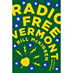 Radio Free Vermont: A Fable of Resistance | Bill McKibben