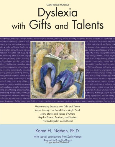 Understanding Dyslexia Dyslexia The Gift >> Dyslexia With Gifts And Talents Karen H Nathan Ph D Doug