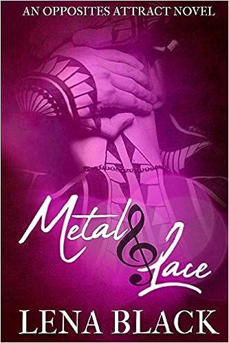 e8de2643d4e6a Metal & Lace (An Opposites Attract Novel): Lena Black: 9781514711279 ...