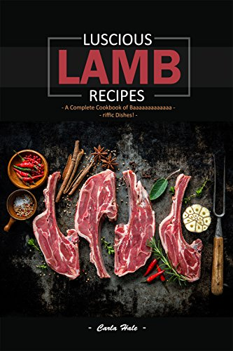 Kosher Ribs - Luscious Lamb Recipes: A Complete Cookbook of Baaaaaaaaaaaaa-riffic Dishes!