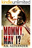 Mommy, May I?