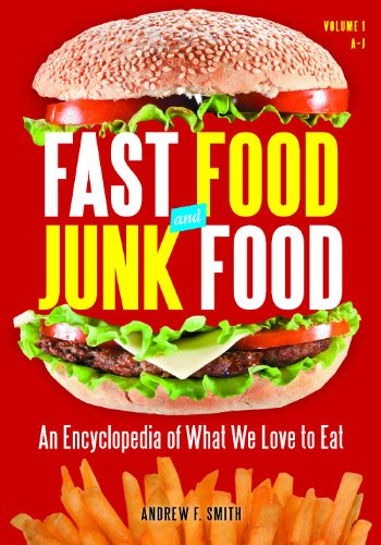 Fast Food and Junk Food [2 volumes]: An Encyclopedia of What We Love to Eat (Mcdonalds Mcdonalds Kfc And A Pizza Hut)